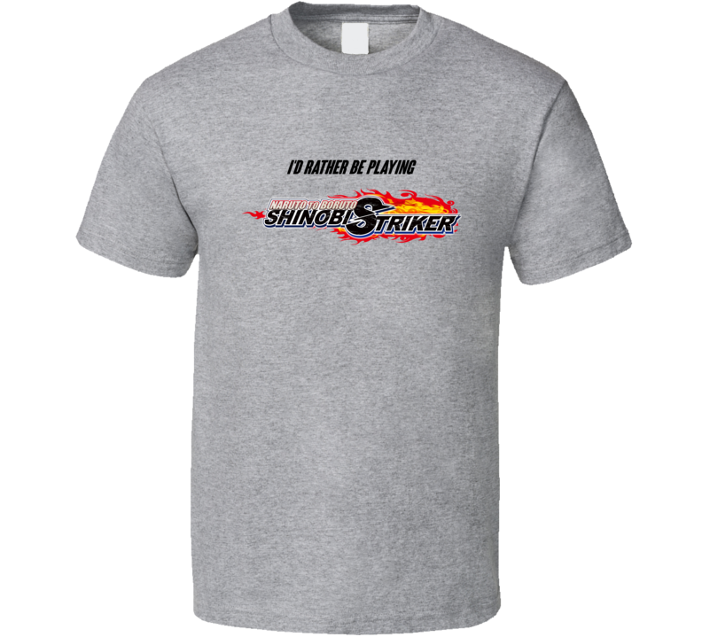 Id Rather Playing Naruto To Boruto Shinobi Striker Video Game T Shirt