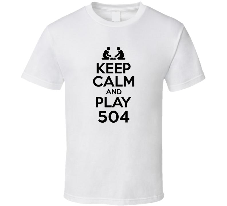 504 Board Game Keep Calm T Shirt