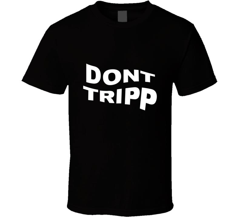 Ariana Dont Tripp T Shirt