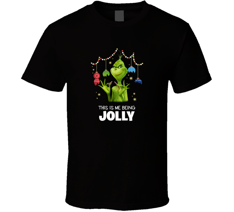 The Grinch This Is Me Being Jolly Christmas  T Shirt