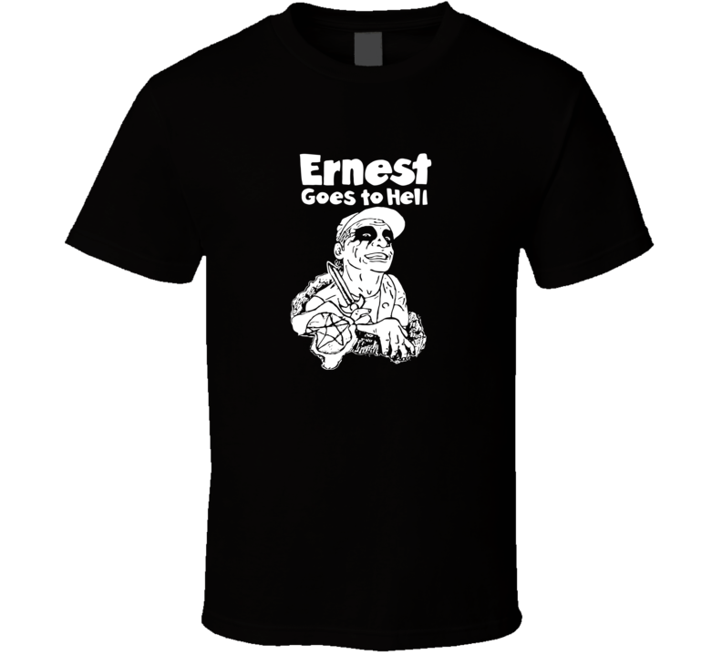 Ernest Goes To Hell  T Shirt