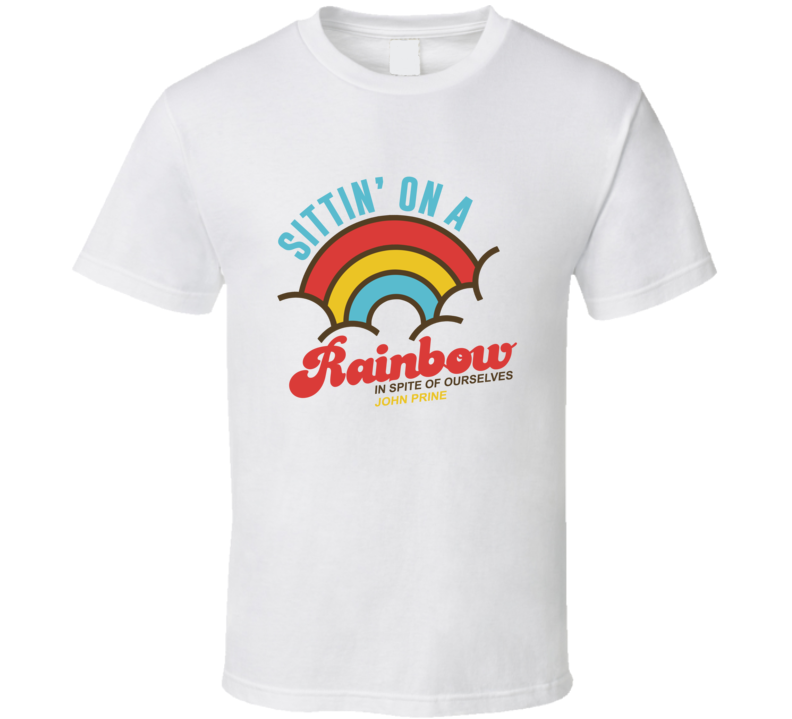 John Prine Sittin' On A Rainbow T Shirt