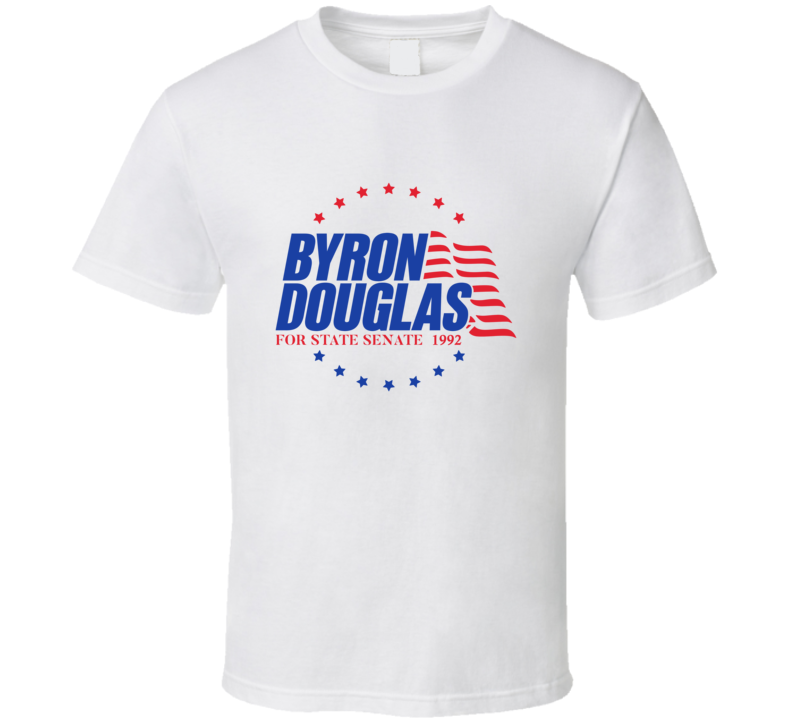 Byron Douglas For State Senate 1992 T Shirt