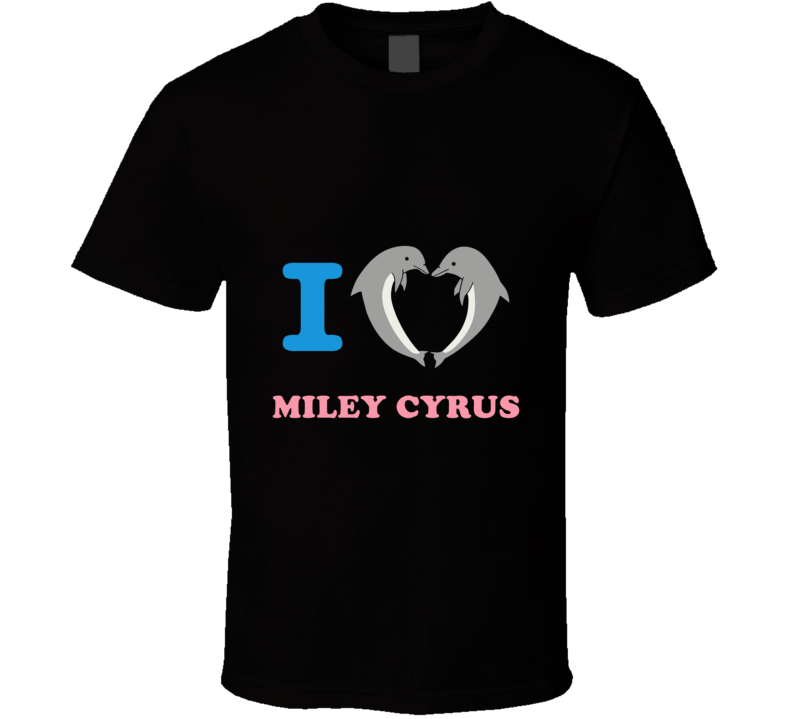 I Love Miley Cyrus Dolphins T Shirt