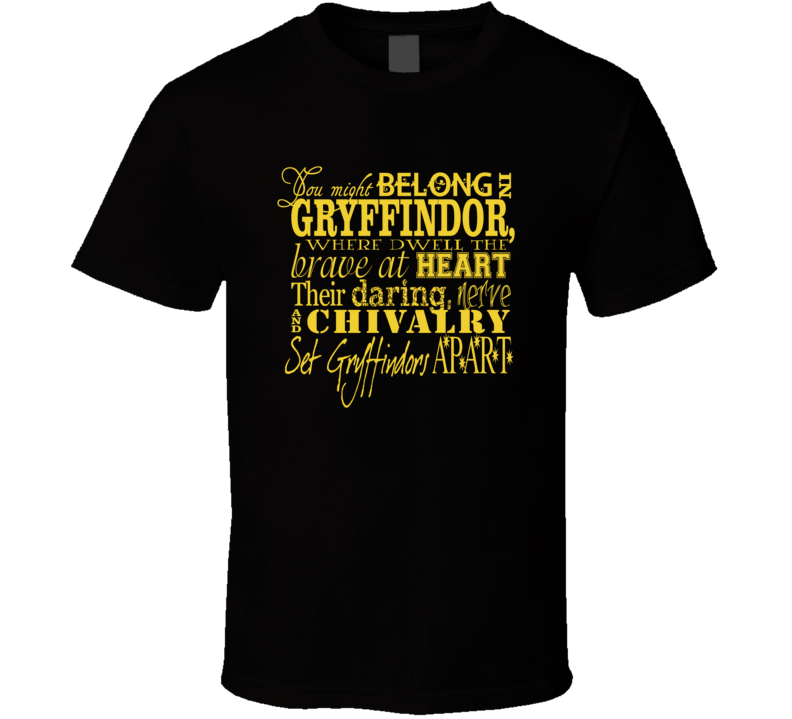 You Might Belong In Gryffindor T Shirt