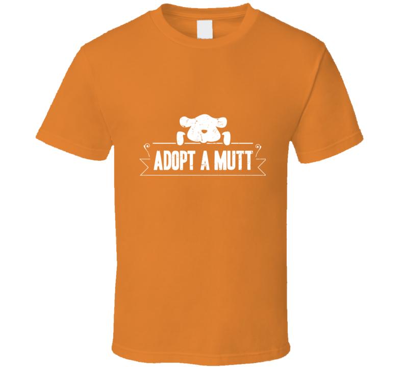Adopt A Mutt T Shirt