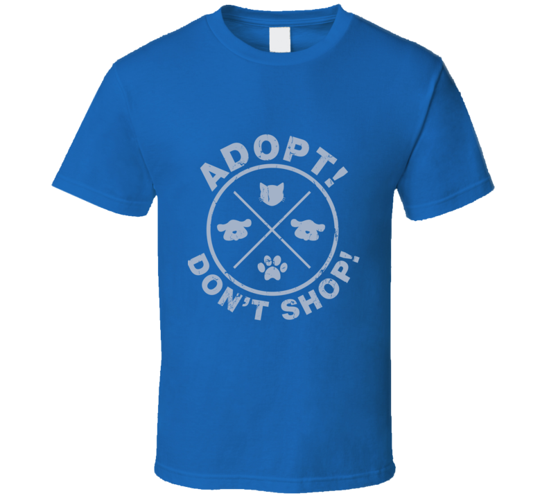 Adopt Don't Shop T Shirt
