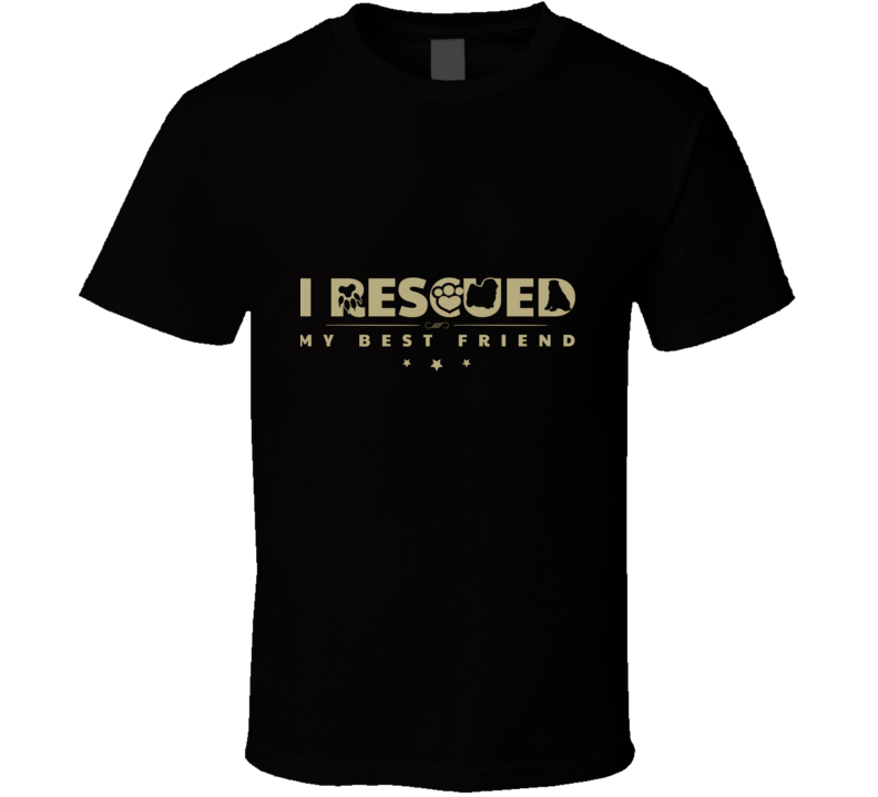 I Rescued My Best Friend T Shirt