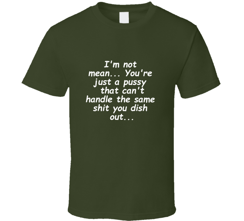 I'm Not Mean T Shirt