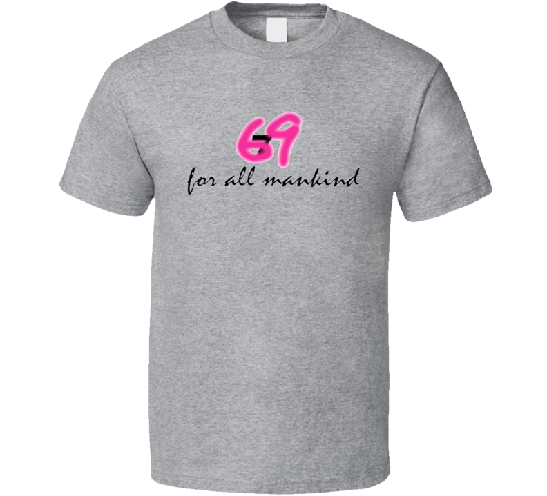 69-for-all-mankind T Shirt