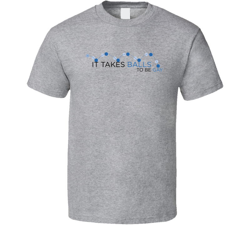 it-takes-balls-to-be-gay-bouncing-balls T Shirt