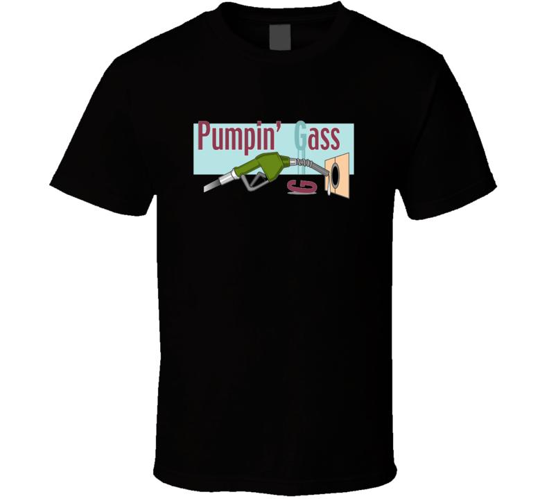 pumping-ass-gaspump T Shirt