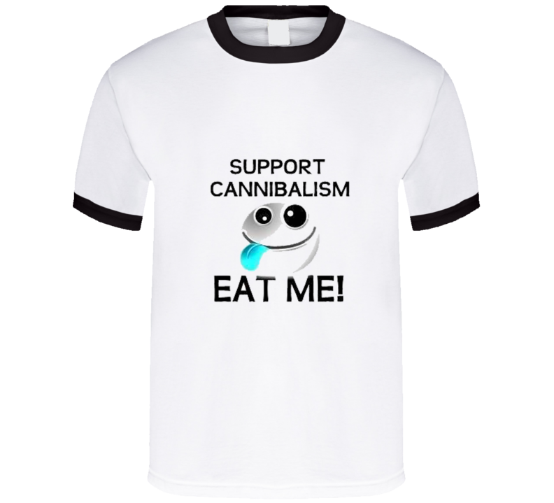 support-cannibalism-eat-me-white T Shirt