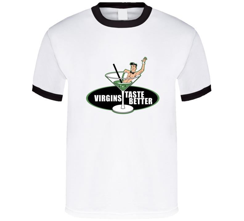 virgins-taste-better T Shirt