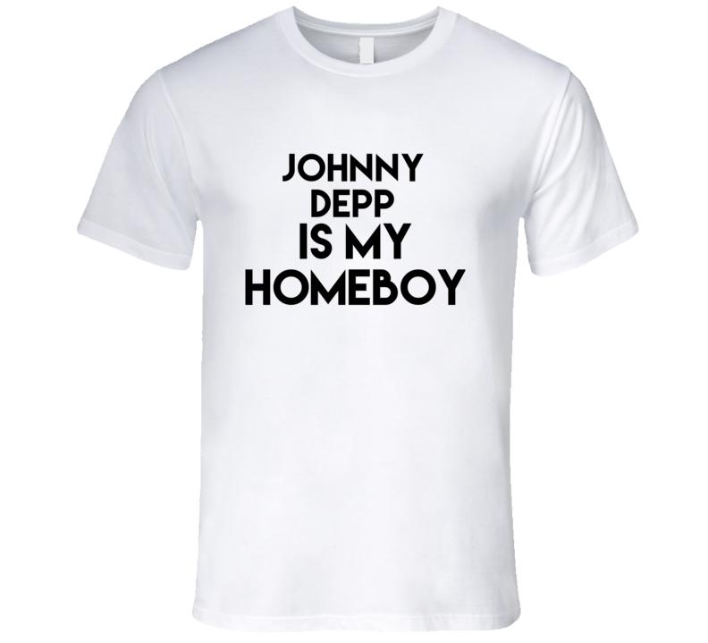 Johnny Depp Is My Homeboy Hot Fan T Shirt