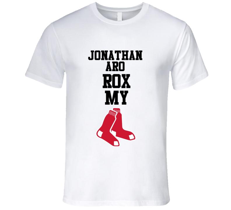 Jonathan Aro Rox Rocks My Red Sox Socks Boston Baseball Fan T Shirt