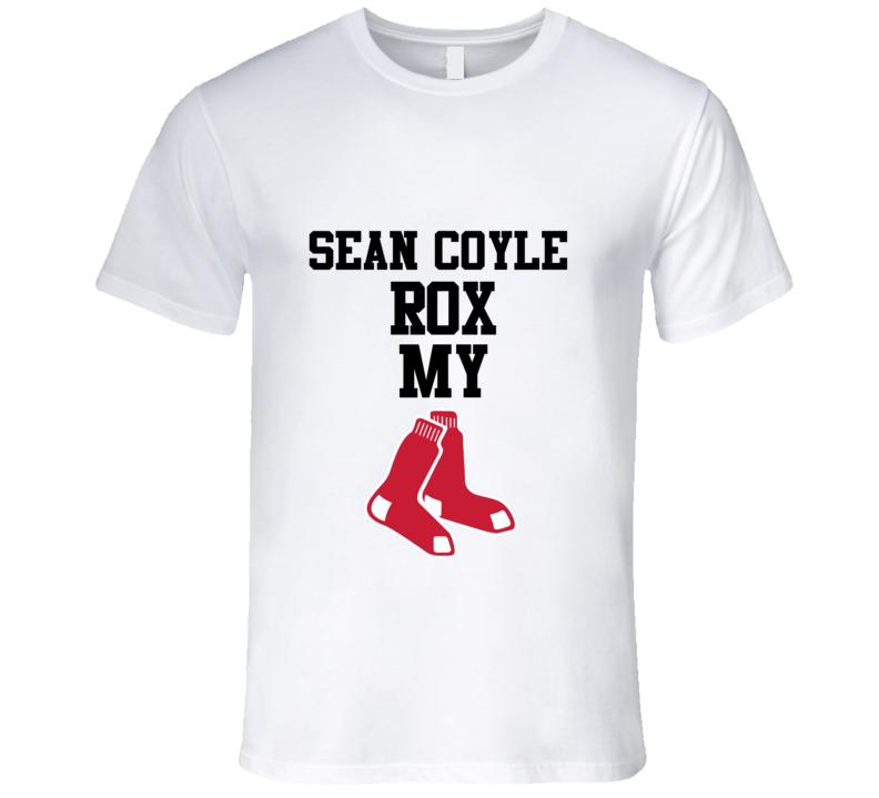 Sean Coyle Rox Rocks My Red Sox Socks Boston Baseball Fan T Shirt