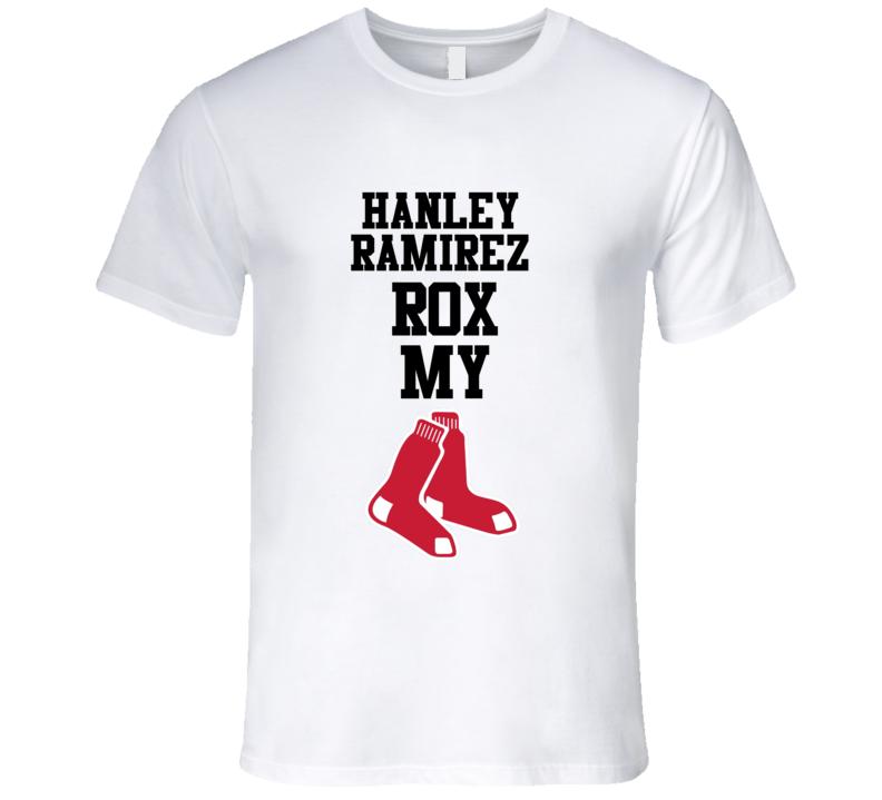 Hanley Ramirez Rox Rocks My Red Sox Socks Boston Baseball Fan T Shirt
