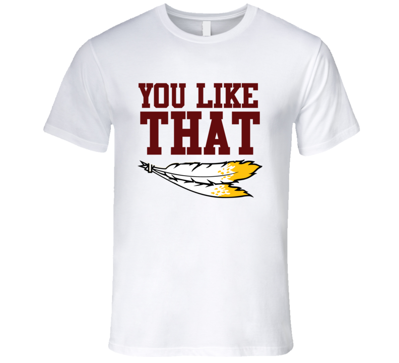 You Like that Kirk Cousins Washington Football White Fan T Shirt