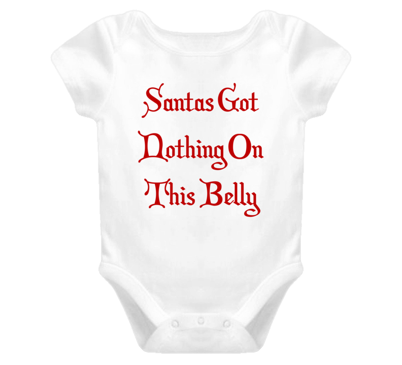 Santas Got Nothing On This Belly Funny Cute Baby Christmas Festive Onsie Baby One Piece