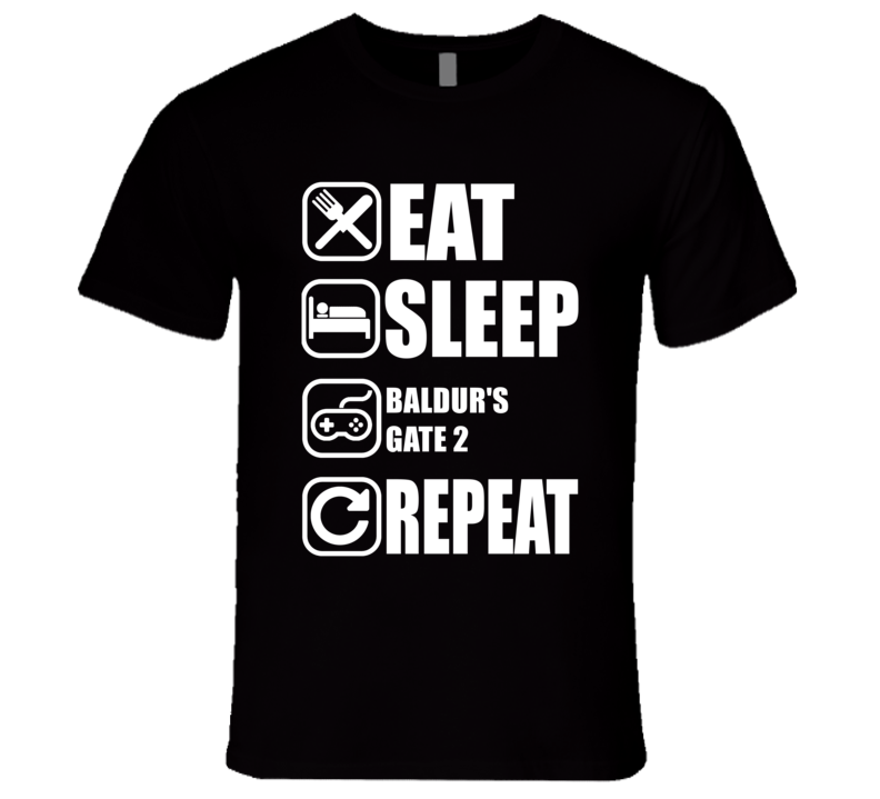 BALDUR'S GATE 2 Eat Sleep Repeat Video Game Gamer Gaming Nerd T Shirt