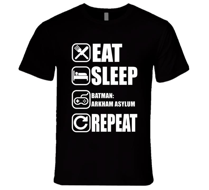 BATMAN: ARKHAM ASYLUM Eat Sleep Repeat Video Game Gamer Gaming Nerd T Shirt