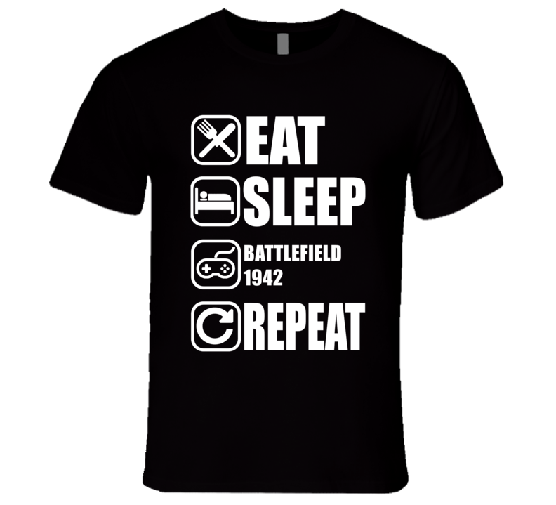 BATTLEFIELD 1942 Eat Sleep Repeat Video Game Gamer Gaming Nerd T Shirt