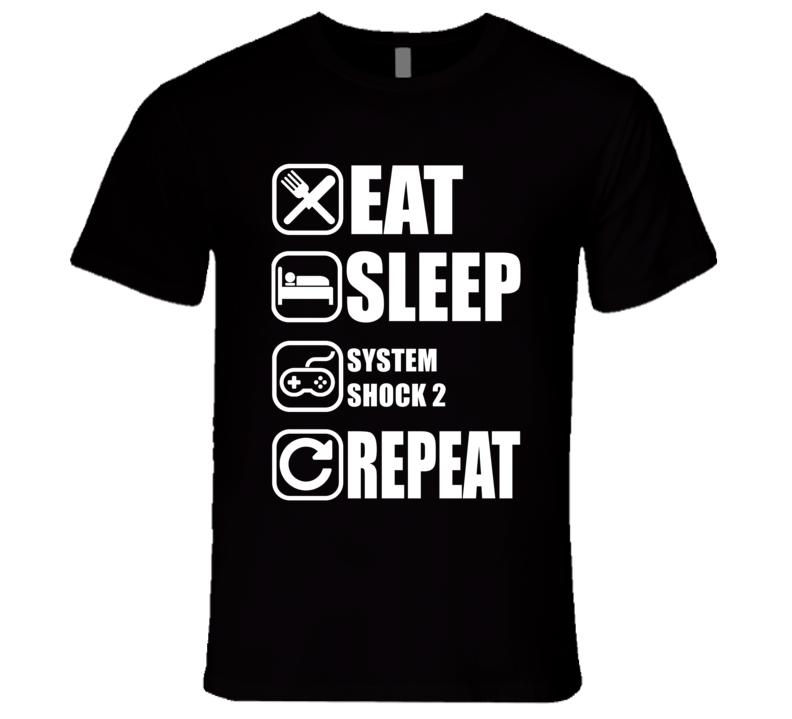 SYSTEM SHOCK 2 Eat Sleep Repeat Video Game Gamer Gaming Nerd T Shirt