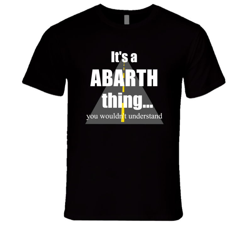 ABARTH You Wouldnt Understand it?s a Car Truck Thing