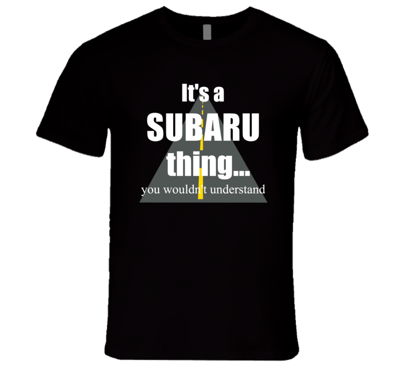SUBARU You Wouldn?t Understand it?s a Car Truck Thing