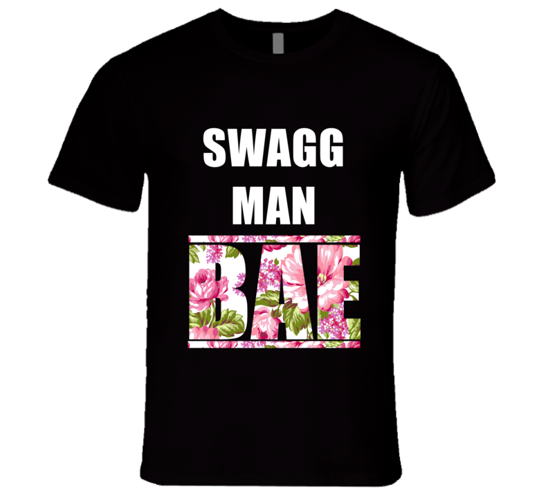 SWAGG MAN Before Anyone Else Bae Fan Rap Hip Hop Rapper Gangster T Shirt