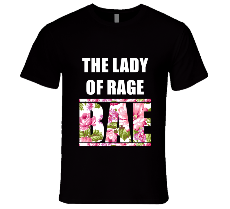 THE LADY OF RAGE Before Anyone Else Bae Fan Rap Hip Hop Rapper Gangster T Shirt