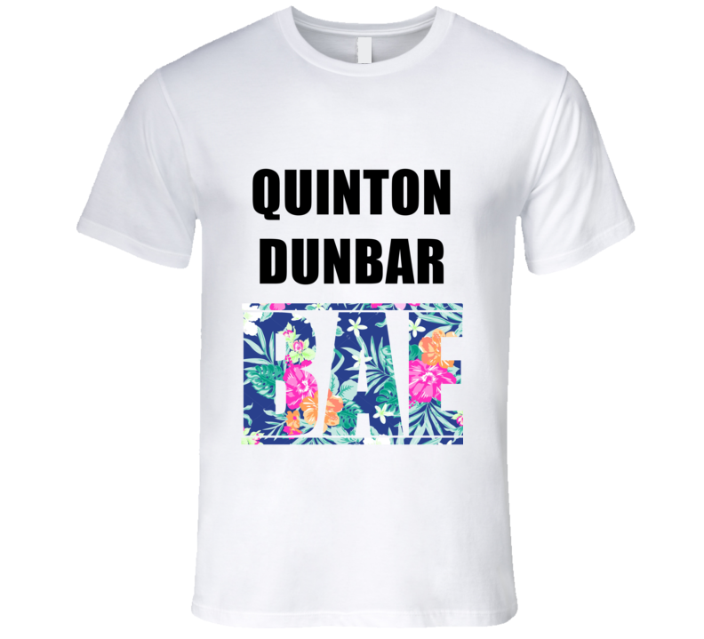 QUINTON DUNBAR Before Anyone Else Bae Fan T Shirt