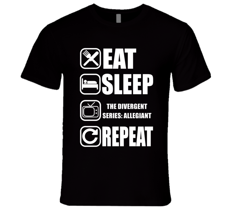 THE DIVERGENT SERIES: ALLEGIANT Eat Sleep Repeat Movie Fan T Shirt