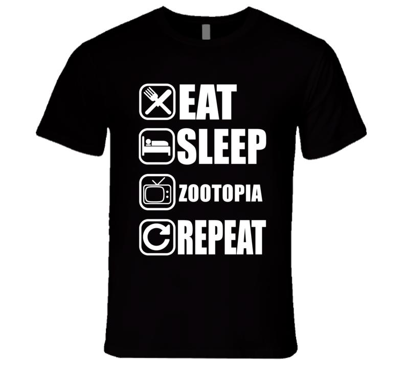 ZOOTOPIA Eat Sleep Repeat Movie Fan T Shirt