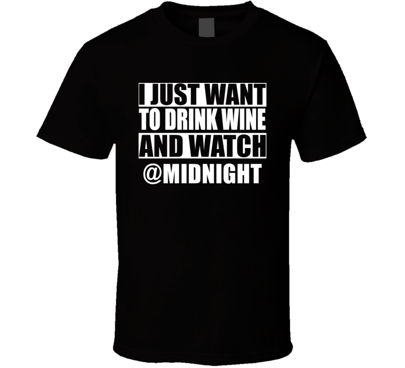 All I Want To Do Is Drink Wine And Watch @MIDNIGHT