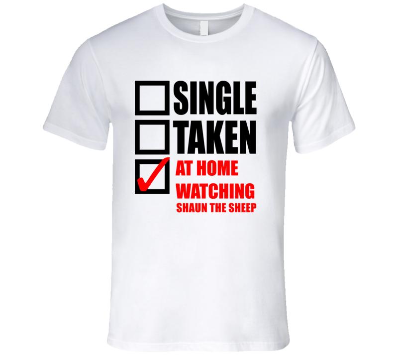 SHAUN THE SHEEP Single Taken At Home Watching Tv Show T Shirt