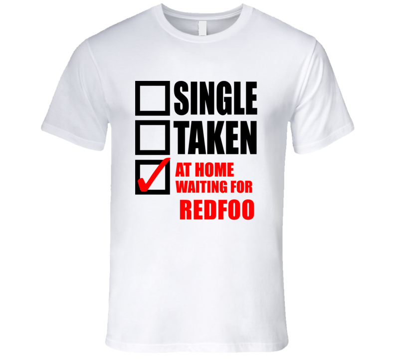 REDFOO Single Taken At Home Waiting For Fan T Shirt