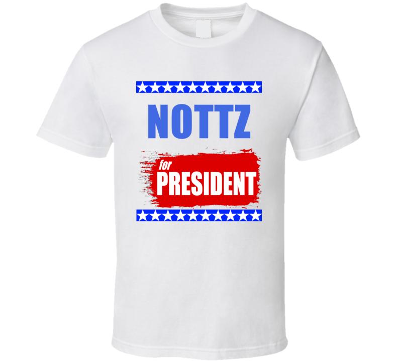 NOTTZ For President T Shirt