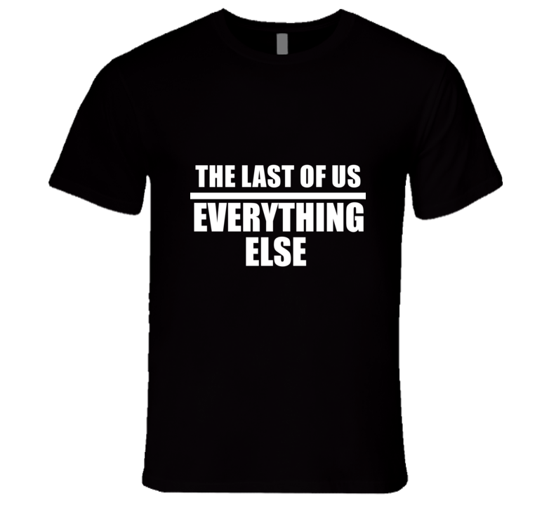 THE LAST OF US Eat Sleep Repeat Video Game Gamer Gaming Nerd T Shirt
