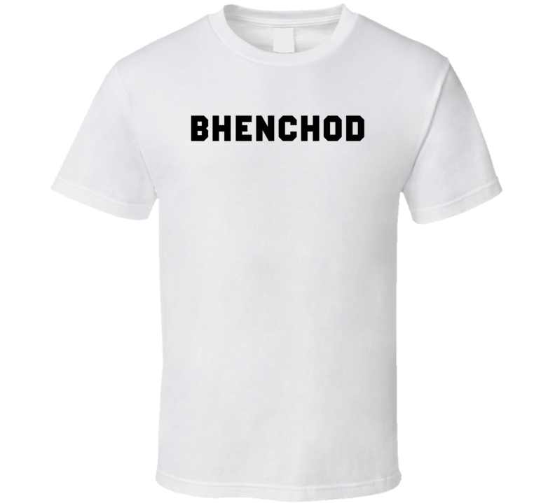 dec8ac2d Benchod Sister Fker In Punjabi Funny Guy Girlfriend T Shirt