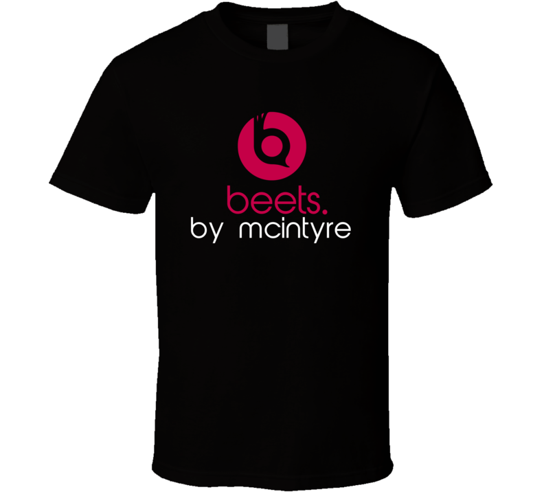 Beets By Mcintyre Funny Beats Headphone Parody Tv Character Fan T Shirt