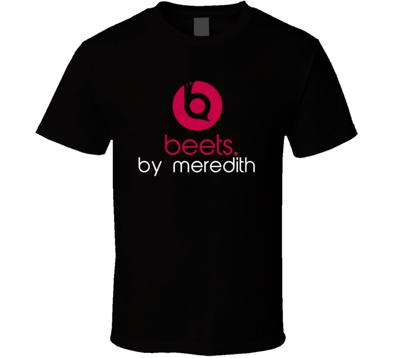 Beets By Meredith Funny Beats Headphone Parody Tv Character Fan T Shirt
