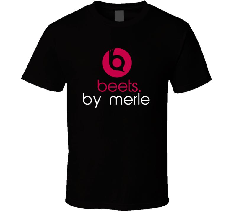 Beets By Merle Funny Beats Headphone Parody Tv Character Fan T Shirt