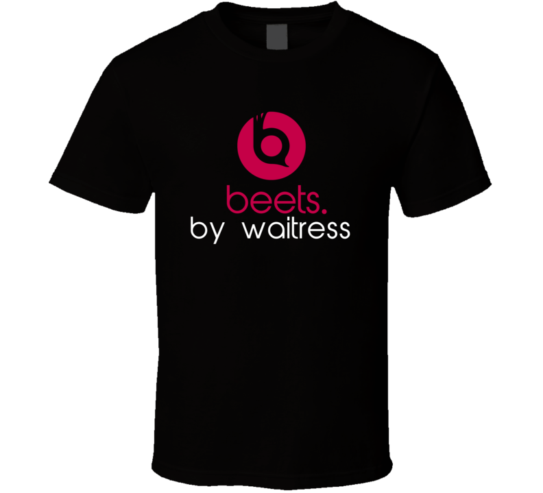 Beets By Waitress Funny Beats Headphone Parody Tv Character Fan T Shirt