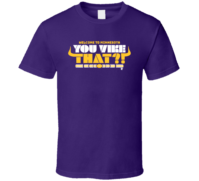 Kirk Cousins You Vike That Minnesota Football T Shirt