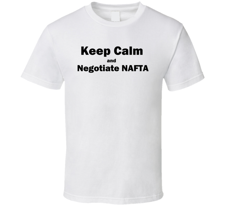 Keep Calm And Negotiate Nafta Chrystia Freeland T Shirt