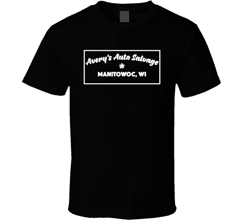 Averys Auto Salvage Making A Murderer T Shirt