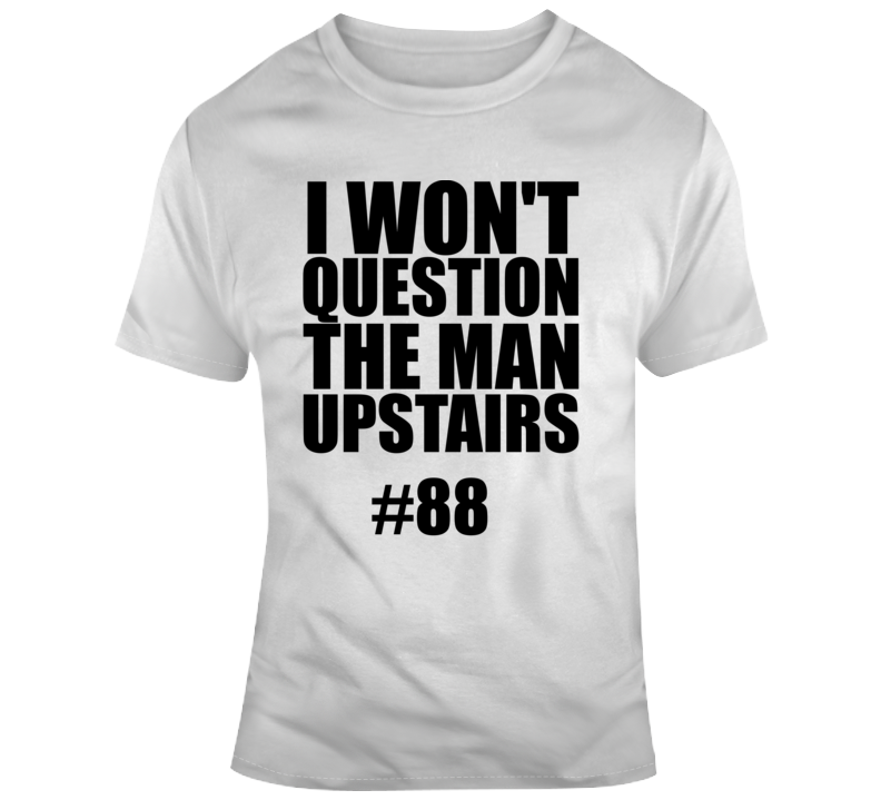 I Won't Question The Man Upstairs Dez Bryant 88 Dallas New Orleans T Shirt