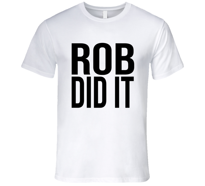 Rob Did It Unsolved Mysteries T Shirt